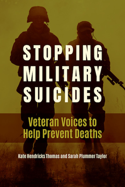 Book cover for Stopping Military Suicides: Veteran Voices to Help Prevent Deaths